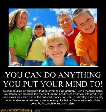 demotivational-posters-you-can-do-anything-you-put-your-mind-to.jpg